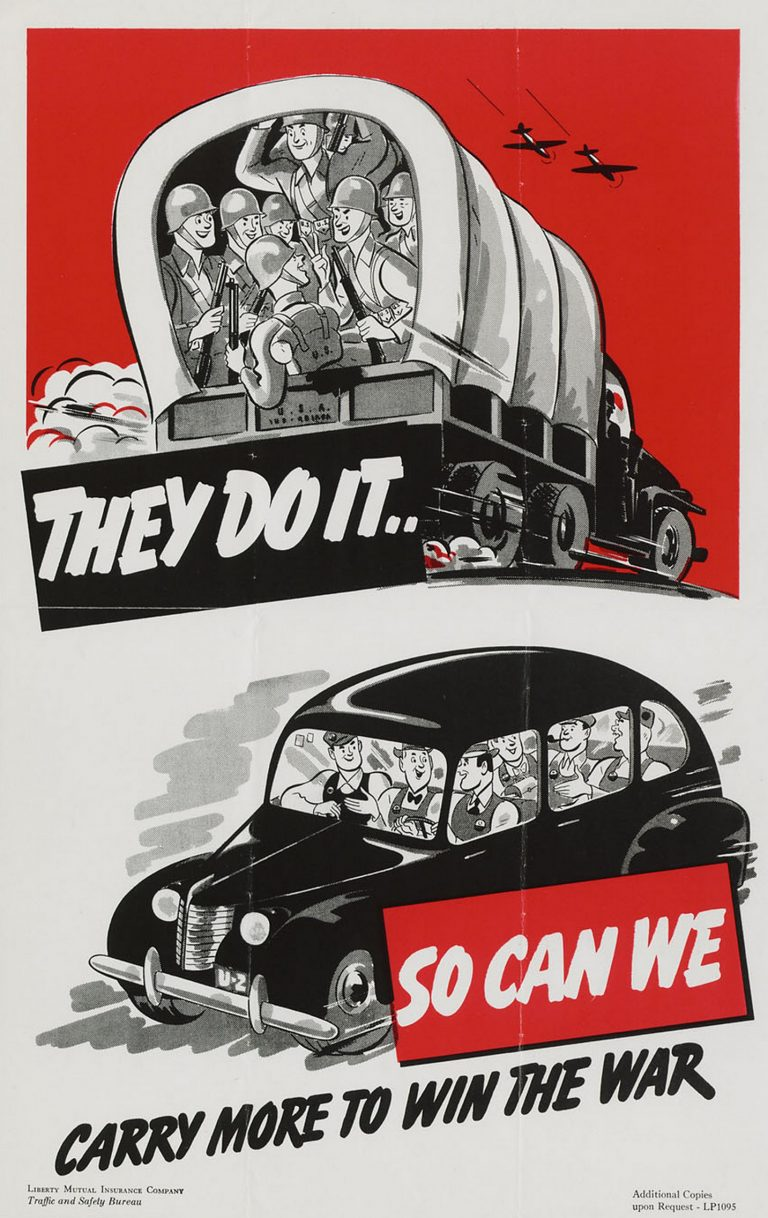 They do it so car we - Carry more to win the war - a world war 2 poster promoting car pooling in the united states - source UC Berkeley Bancroft Library